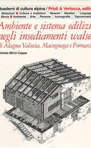 Ambiente e sistema edilizio negli insediamenti walser di Alagna Valsesia, Macugnaga e Formazza
