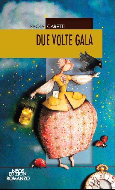 """Presentazione del libro """"Due Volte Gala"""" di Paola Caretti"""