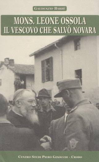Mons. Leone Ossola il vescovo che salvò Novara