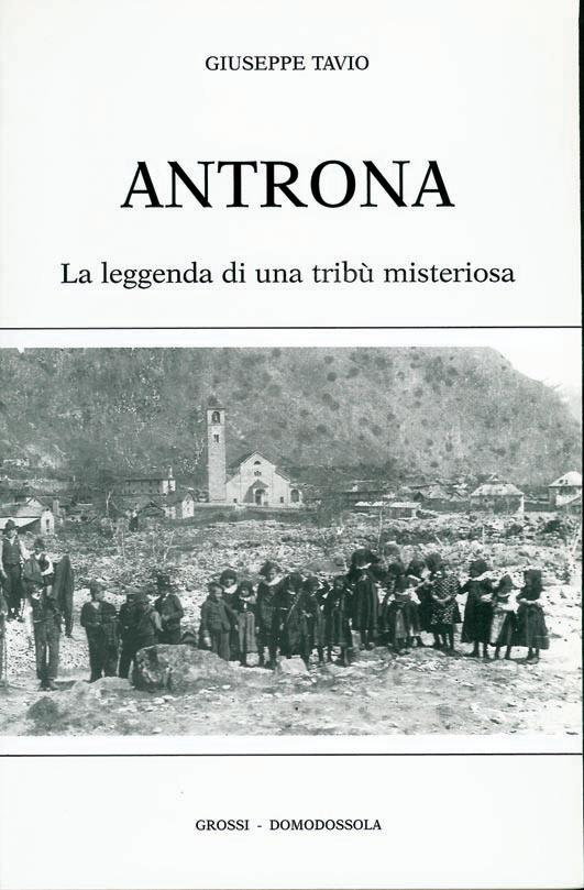 Antrona, la leggenda di una tribù misteriosa