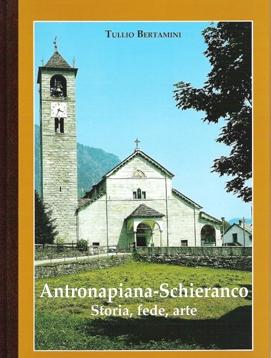 Antronapiana-Schieranco. Storia, fede, arte.