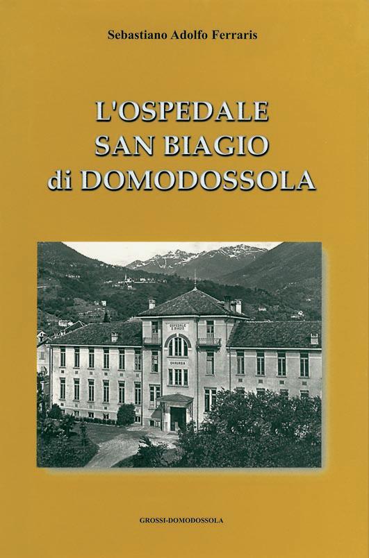 L'Ospedale San Biagio di Domodossola