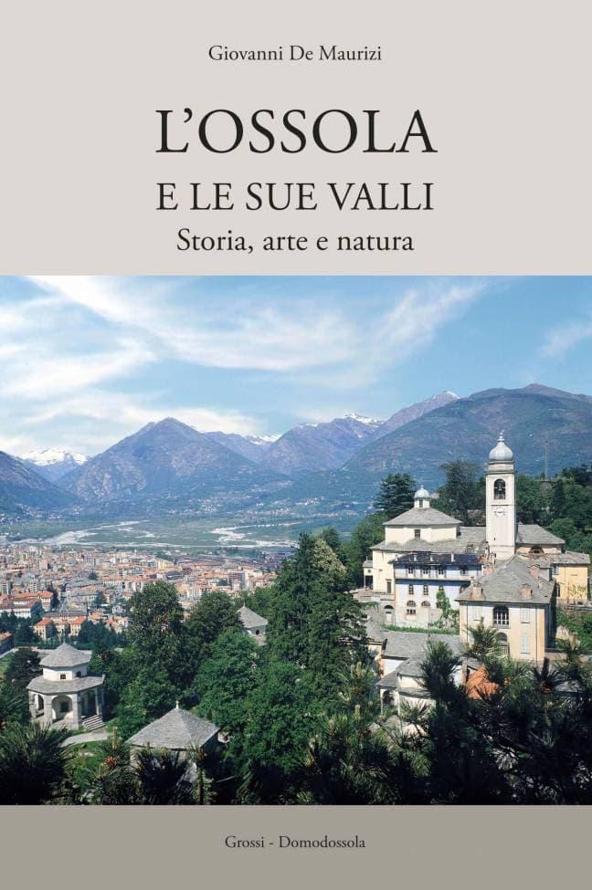 L'Ossola e le sue valli, Storia, arte e natura