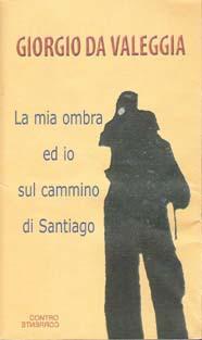 La mia ombra ed io sul cammino di Santiago