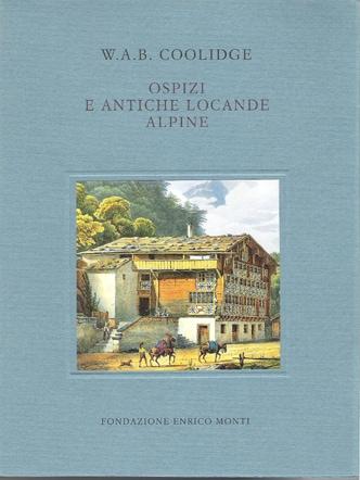 Ospizi e antiche locande alpine