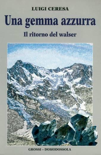 Una gemma azzurra il ritorno dei Walser