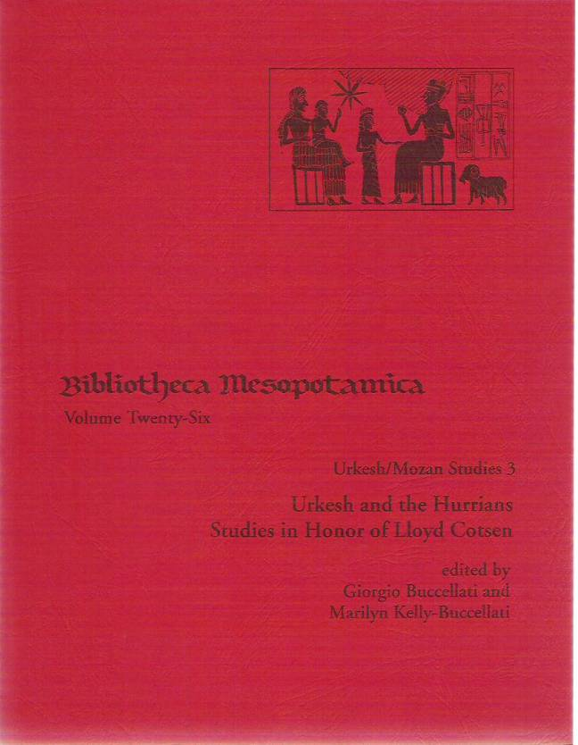 Urkesh and the Hurrians Studies in Honor of Lloyd Cotsen