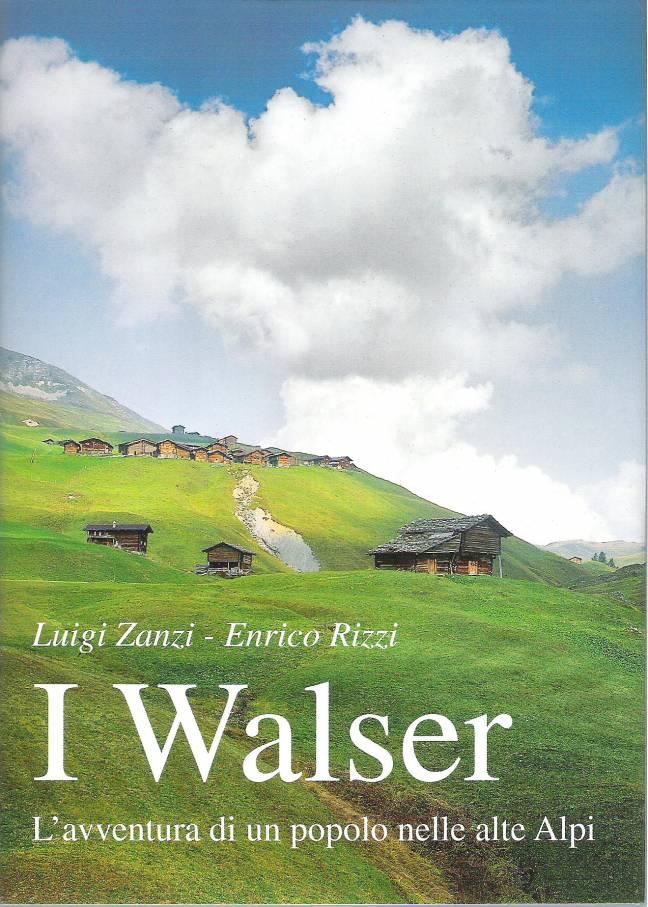 Walser L'avventura di un popolo nelle alte Alpi
